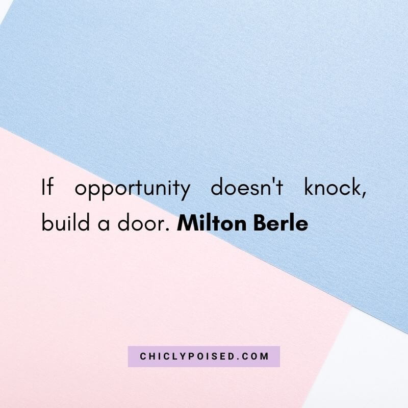 If opportunity doesn't knock build a door. Milton Berle Quotes To Inspire 13 of 30