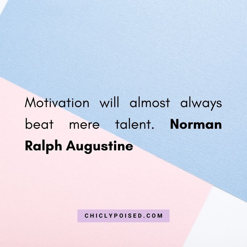 Motivation will almost always beat mere talent. Norman Ralph Augustine Quotes To Inspire 19 of 30