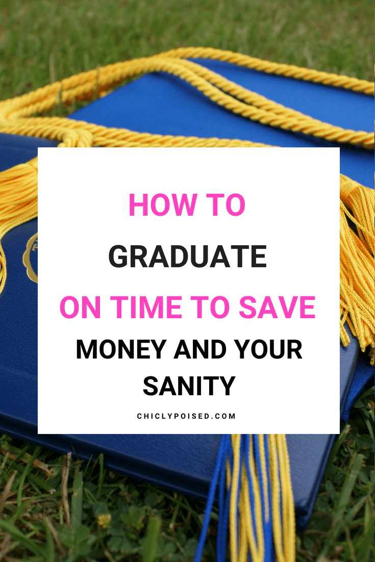 How To Graduate On Time | Chiclypoised.com