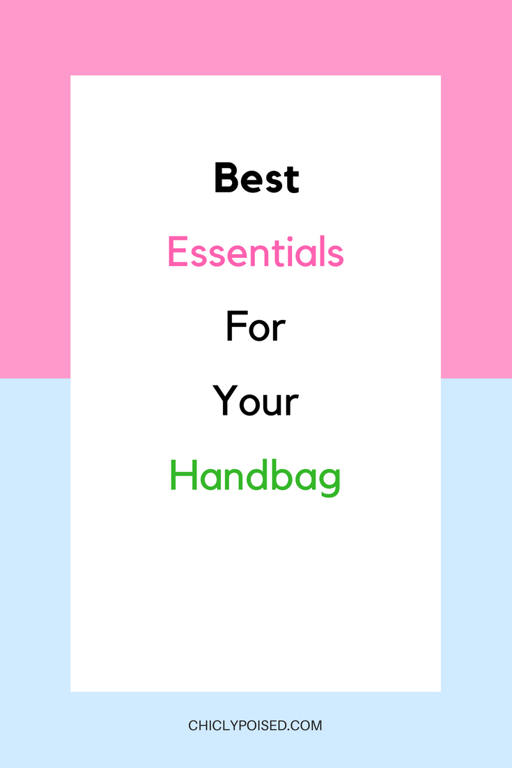 Best Essentials For Your Handbag | Every Female Should Have | Chiclypoised.com