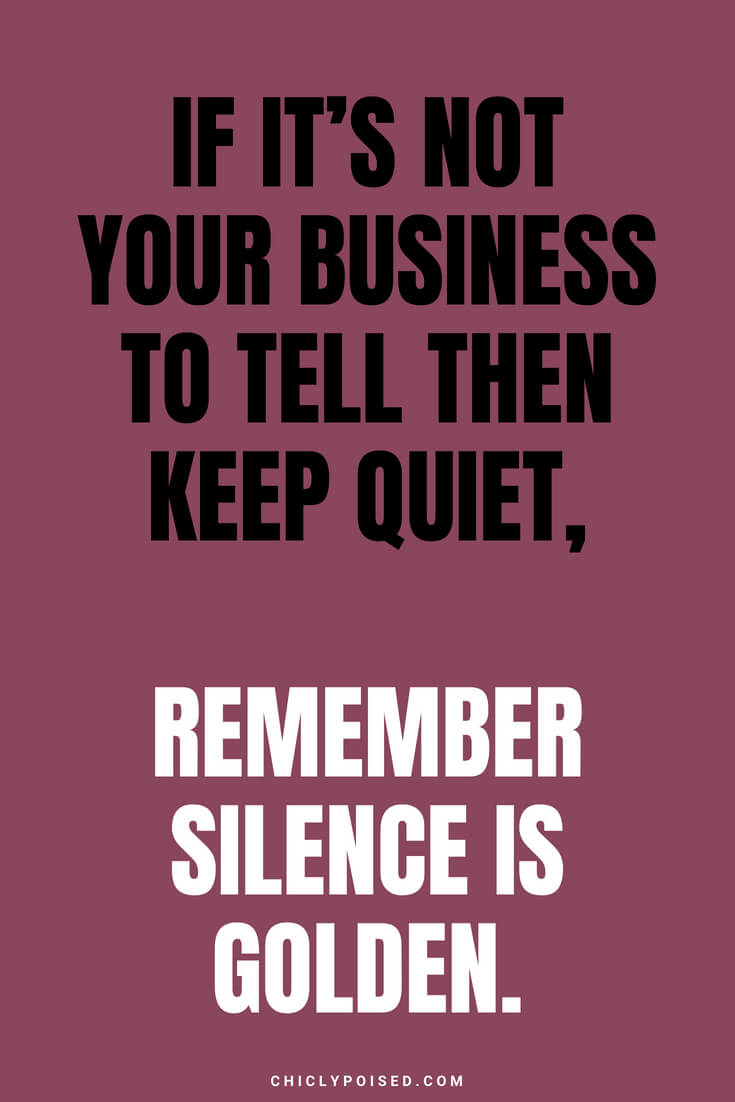 If it's not your business to tell then keep quiet, remember silence is golden.