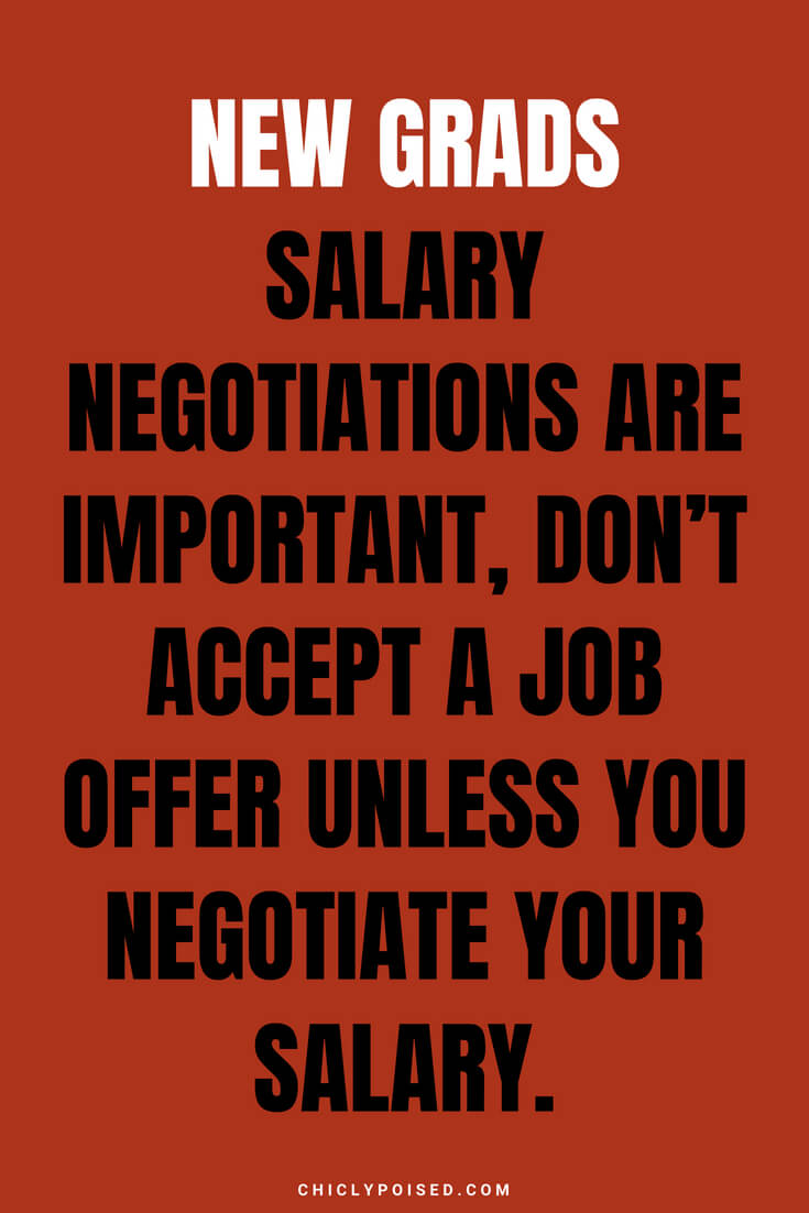 New grads salary negotiations are important, don't accept a job offer unless you negotiate your salary.