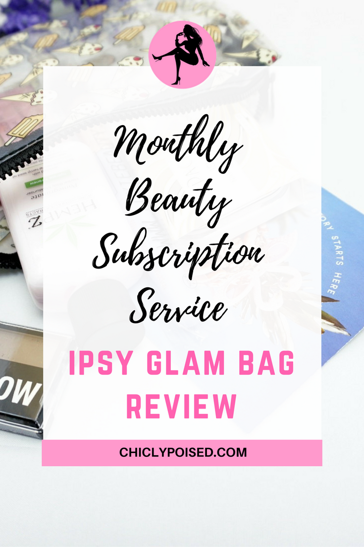 My Thoughts On May 2017 Ipsy Bag | What You Should Buy | Chiclyposed | Chiclypoised.com | Pin It