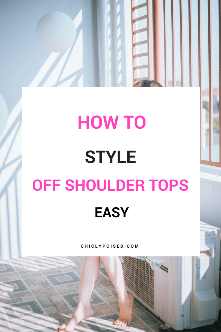Styling Off Shoulder Tops Easy | Chiclypoised.com