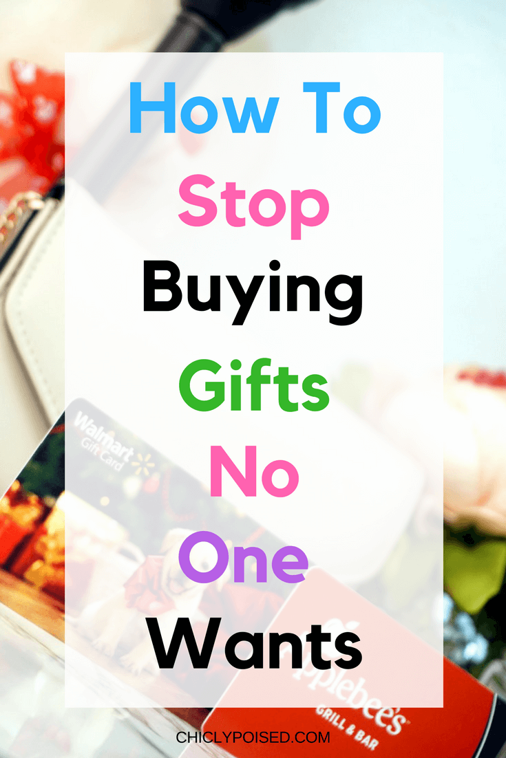 How To Stop Buying Gifts No One Wants | Best Gifts For Her | Best Gifts For Him | Chiclypoised.com