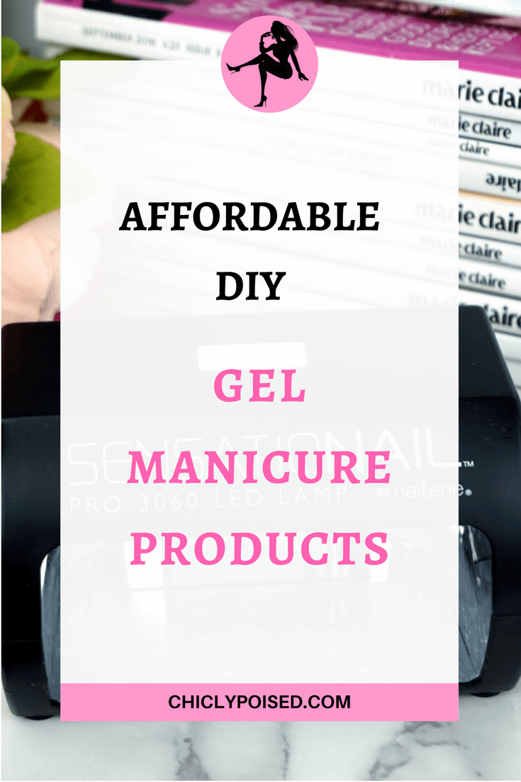 Affordable DIY Gel Manicure Products | Chiclypoised.com | Chiclypoised.com
