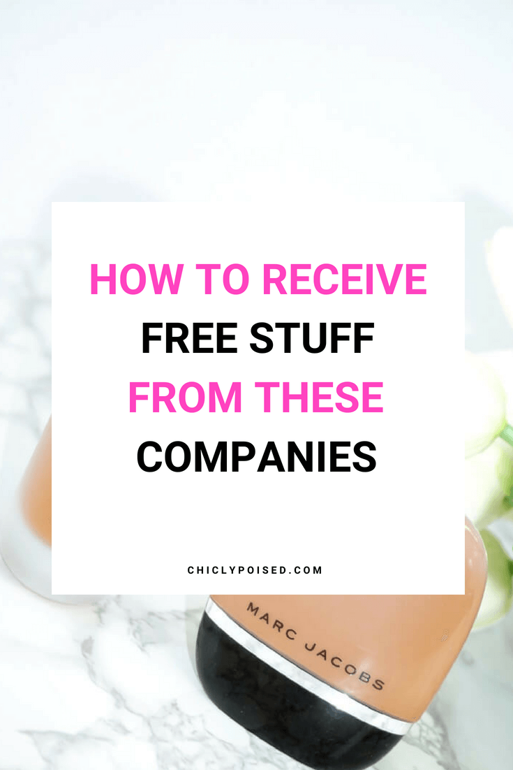 How To Receive Free Stuff From These Companies | Chiclypoised.com