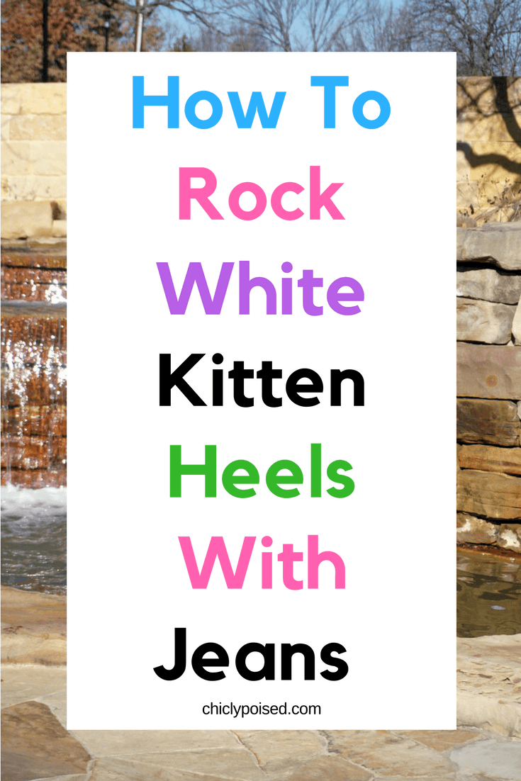 How To Rock Tight Jeans With White Kitten Heels | White Heels | Chiclypoised.com