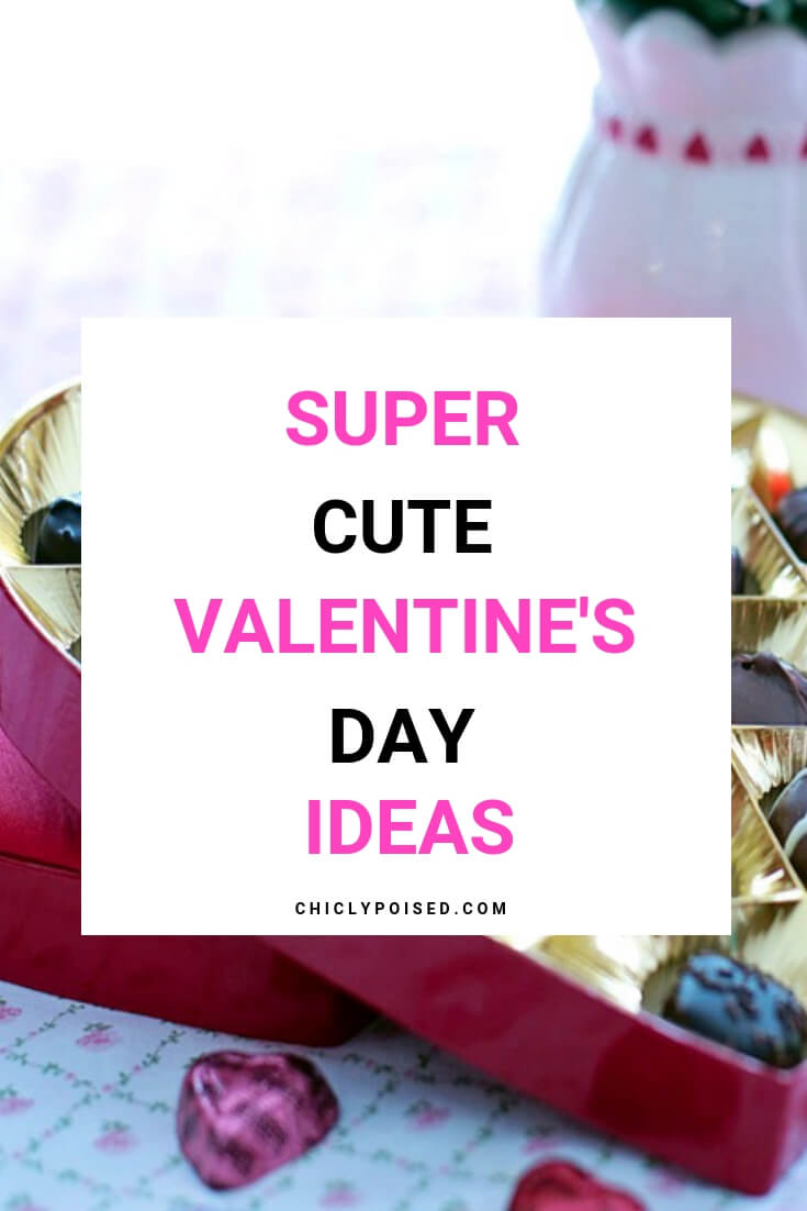Super Cute Valentine's Day Ideas For Her