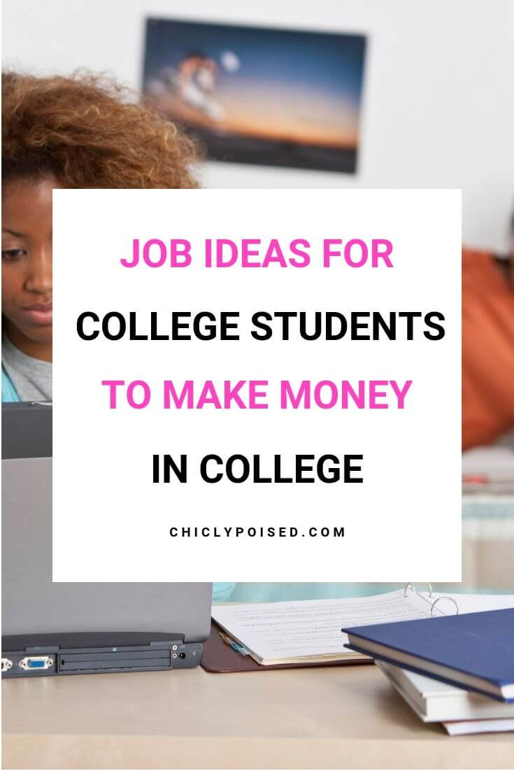 Job Ideas For College Students To Make Money in College 1 of 10