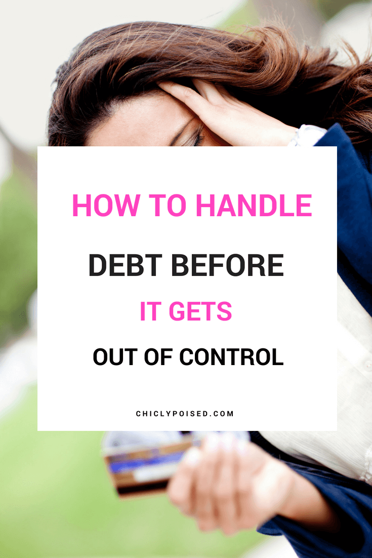How To Handle Debt Before It Gets Out Of Control | Chiclypoised.com