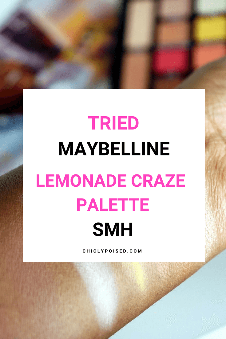 Maybelline Eyeshadow Palette Lemonade Craze Swatches Disappointed