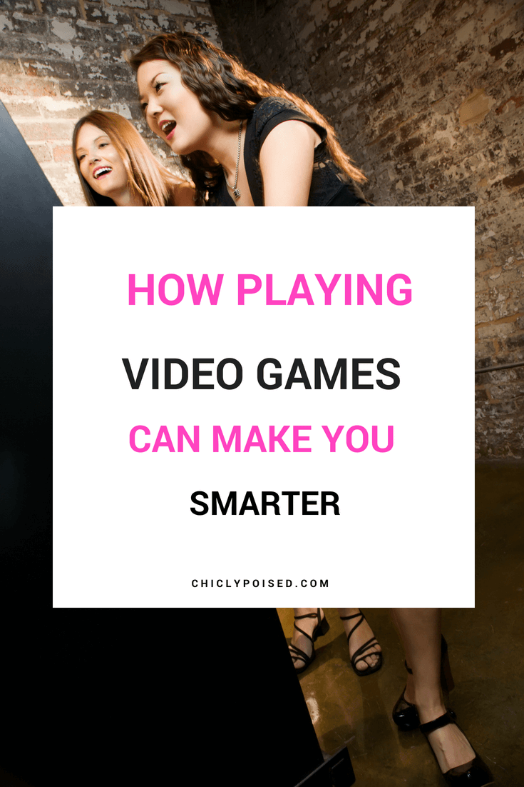 How Playing Video Games Can Make You Smarter | Chiclypoised.com