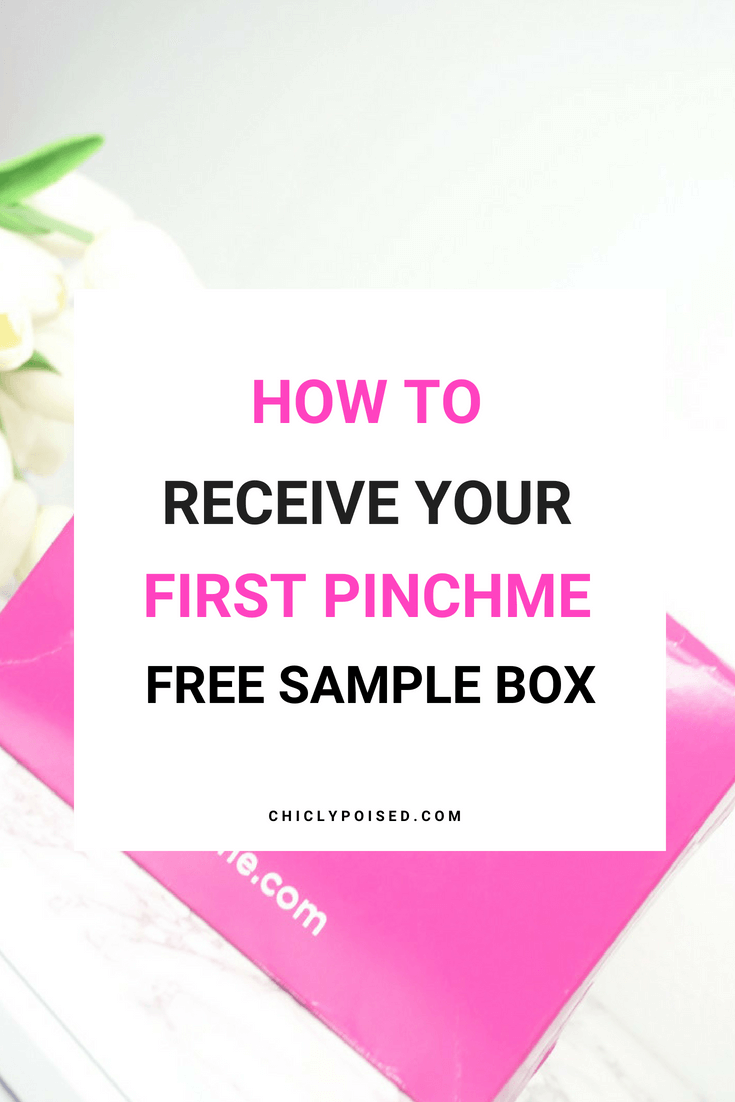How To Receive Your First Pinchme Free Sample Box | Chiclypoised.com