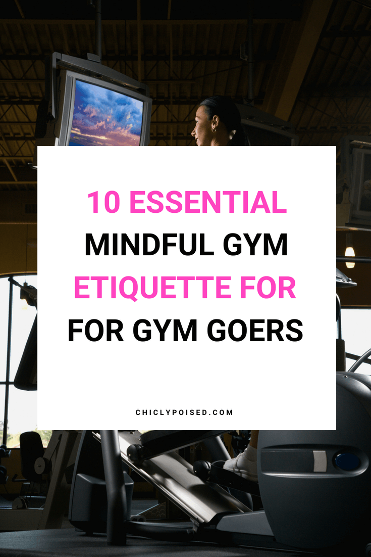 10 Essential Mindful Gym Etiquette For Gym Goers | Chiclypoised.com