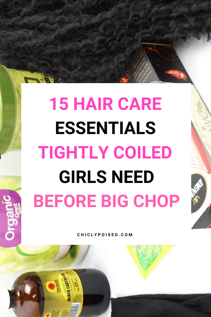 15 Hair Care Essentials Tightly Coiled Girls Need Before Big Chop | 4C Dry Tightly Coiled Natural Hair | Chiclypoised.com