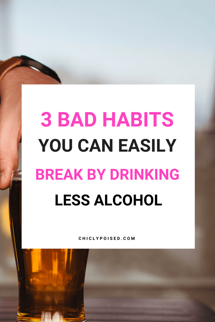 3 Bad Habits You Can Easily Break When You Cut Back On Alcohol | Chiclypoised.com