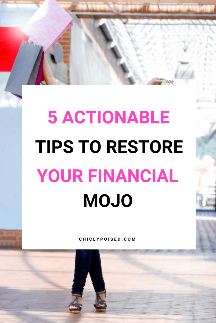 5 Tips To Restore Your Financial Mojo Today | Chiclypoised.com