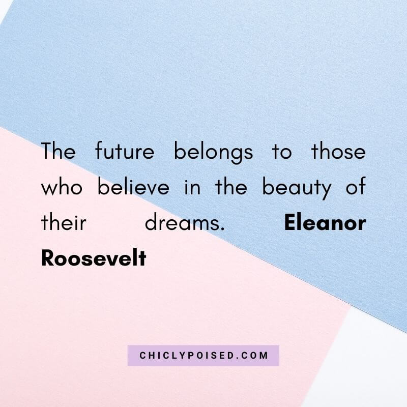 Dream Chaser Quote By Eleanor Roosevelt 10 of 10