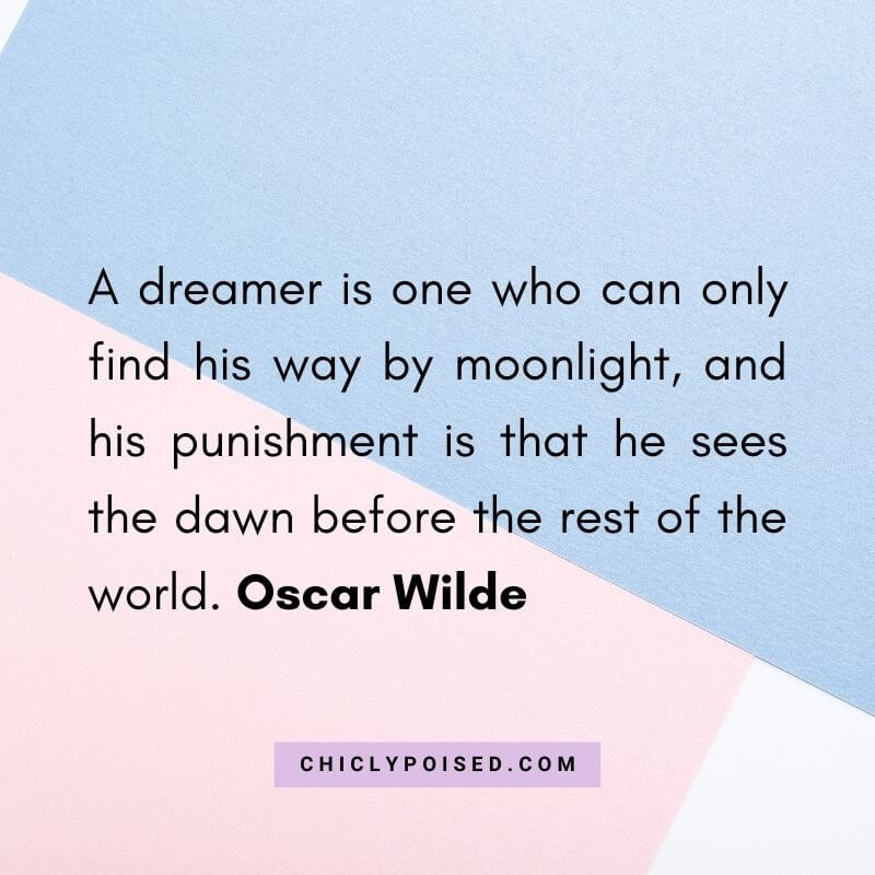 Dream Chaser Quote By Oscar Wilde 1 of 10