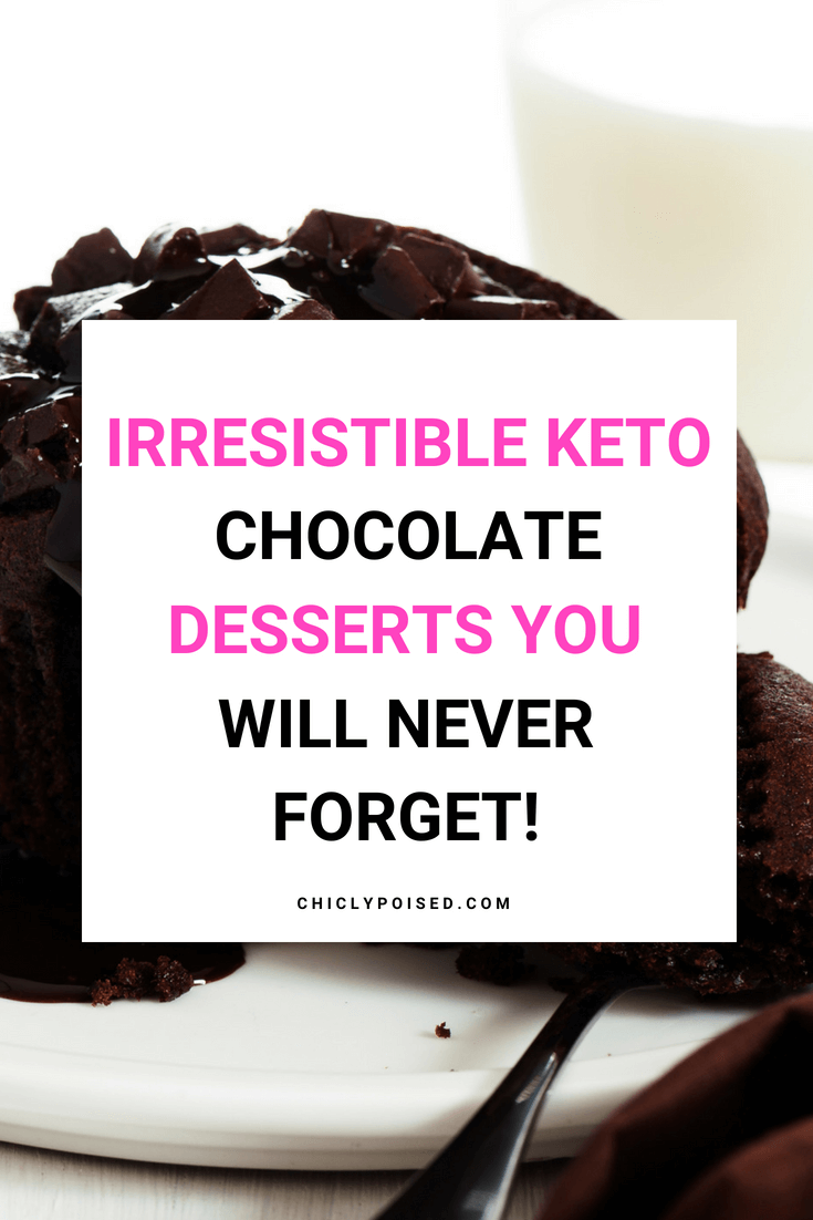 Irresistible Keto Chocolate Desserts You Will Never Forget | Chiclypoised.com