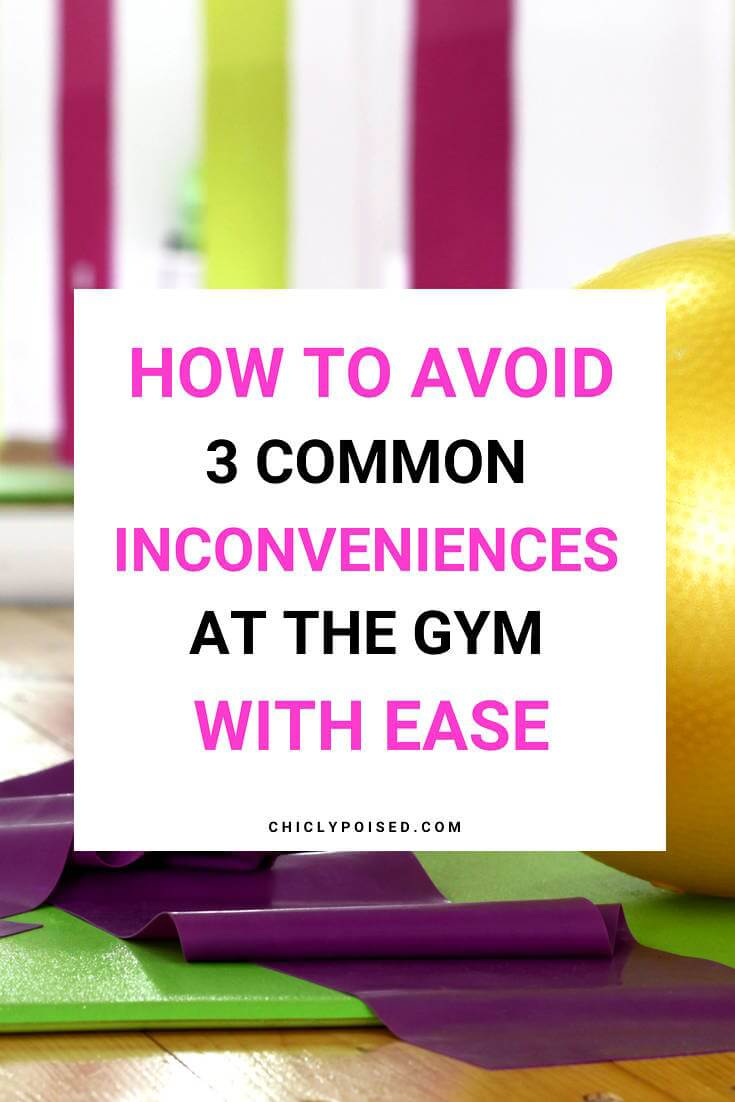 How To Avoid 3 Common Inconveniences At The Gym