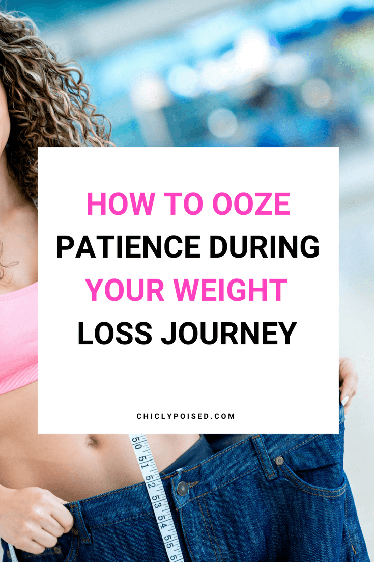 How To Ooze Patience During Your Weight Loss Journey For Healthy Results