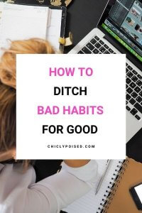 How to ditch bad habits 1 of 3