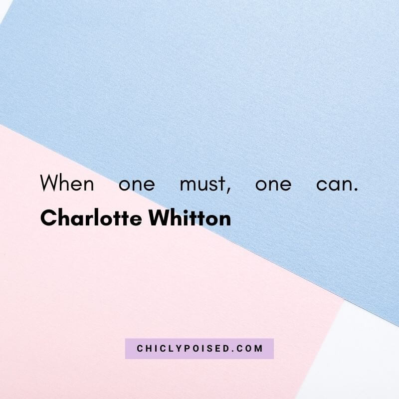 When one must, one can. Charlotte Whitton 6 of 10