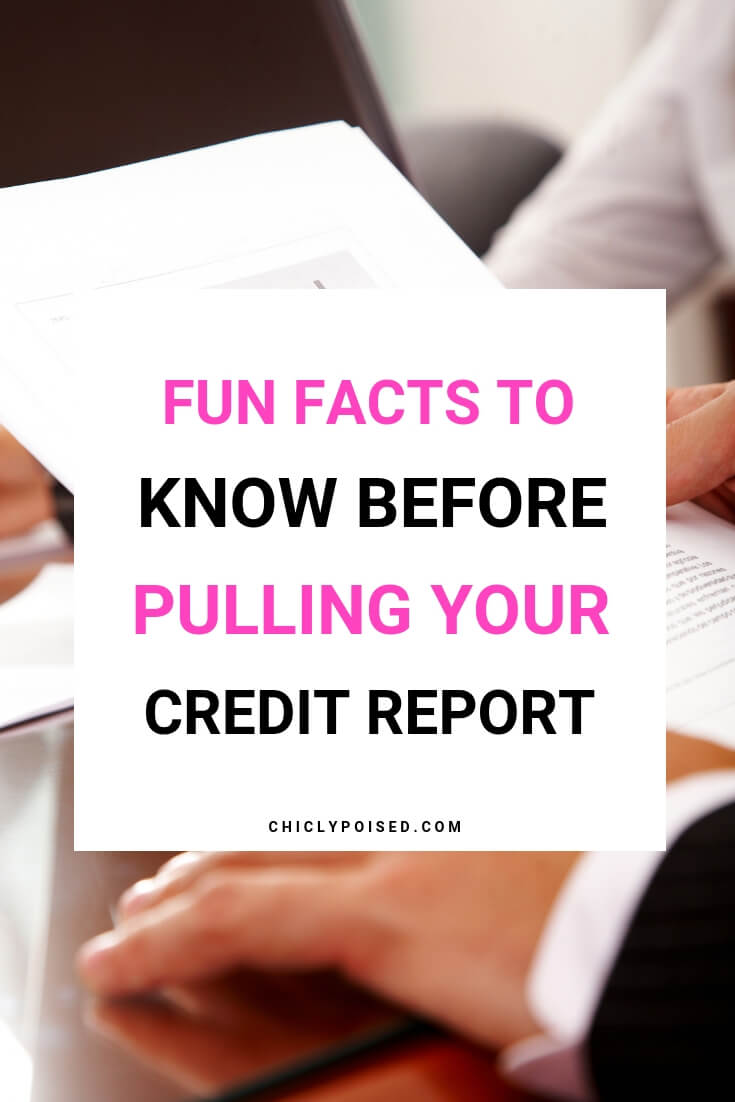 4 Fun Facts To Know Before Pulling Your Credit Report