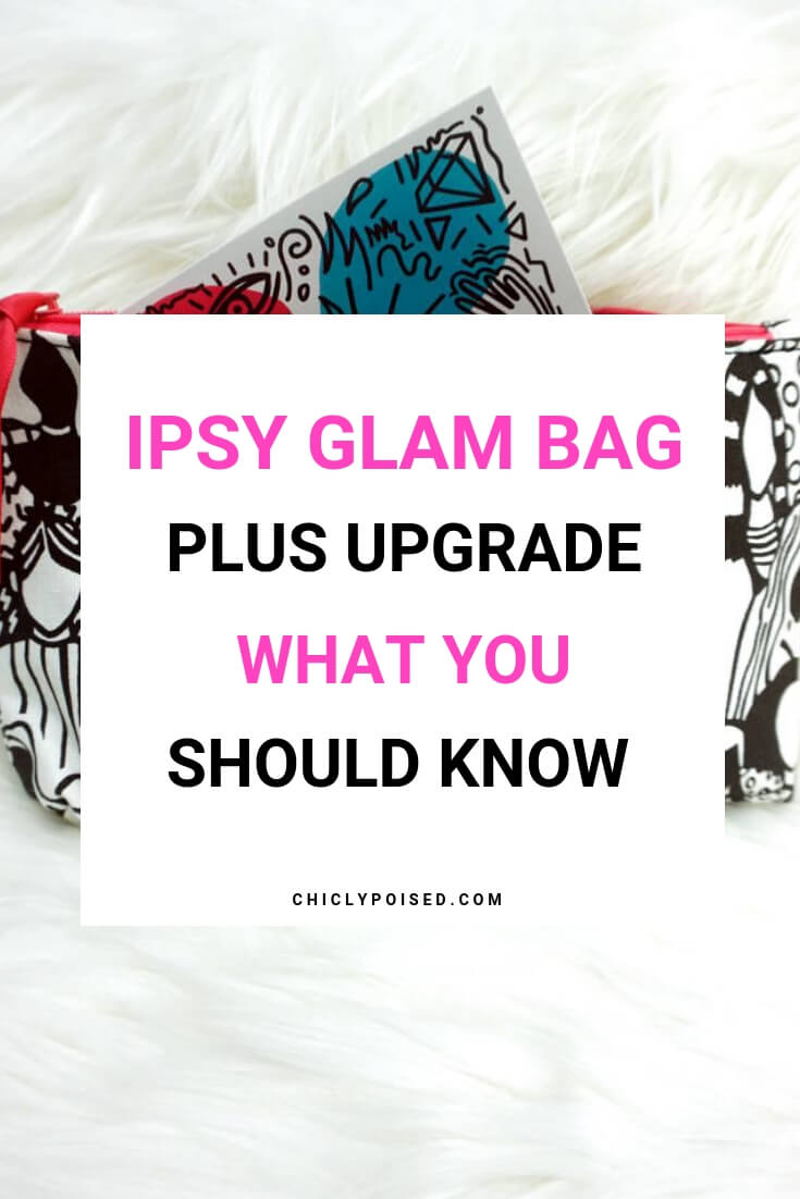 What You Should Know About Ipsy Glam Bag Plus Upgrade