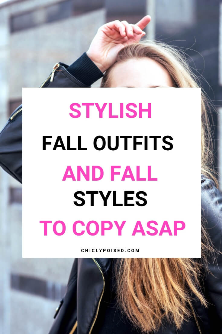 Stylish Fall Outfits And Fall Styles