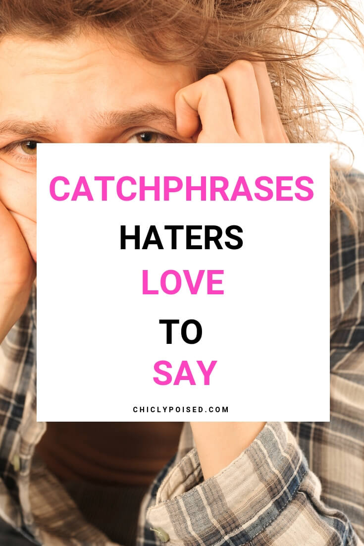 Catchphrases Haters Really Love