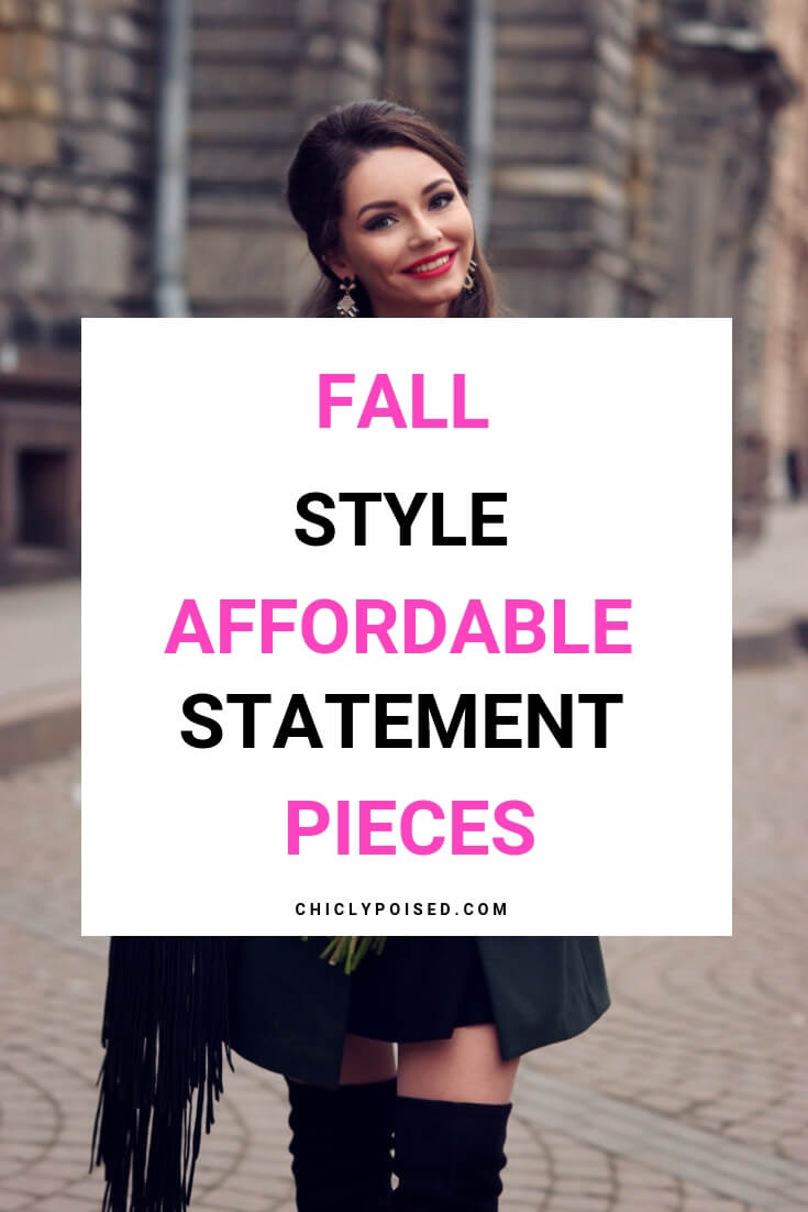 Fall Style Affordable Statement Pieces You Need