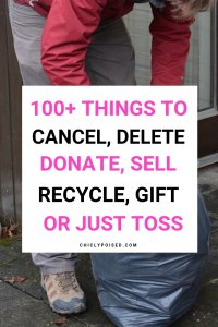 Things to trash, delete, cancel or gift