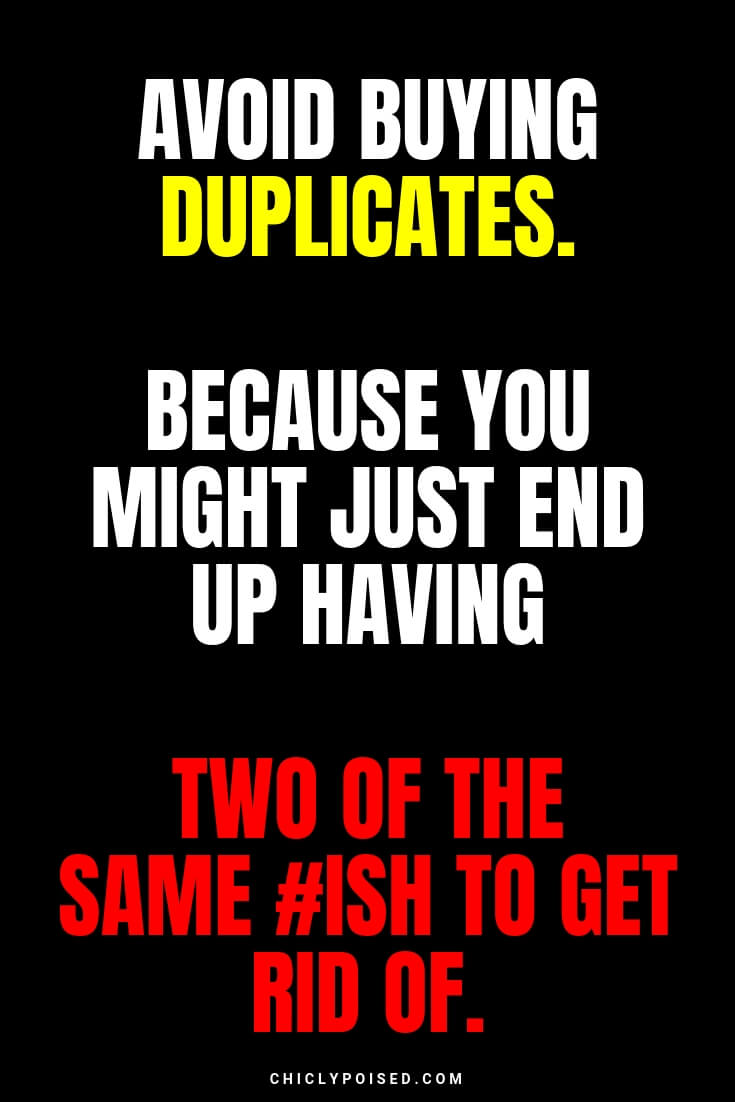 Avoid buying duplicates because you might end up having two of the same #ish to get rid of