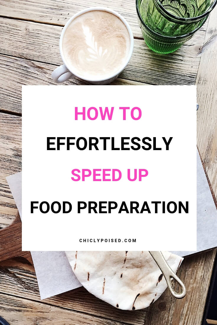 How To Effortlessly Speed Up Food Preparation
