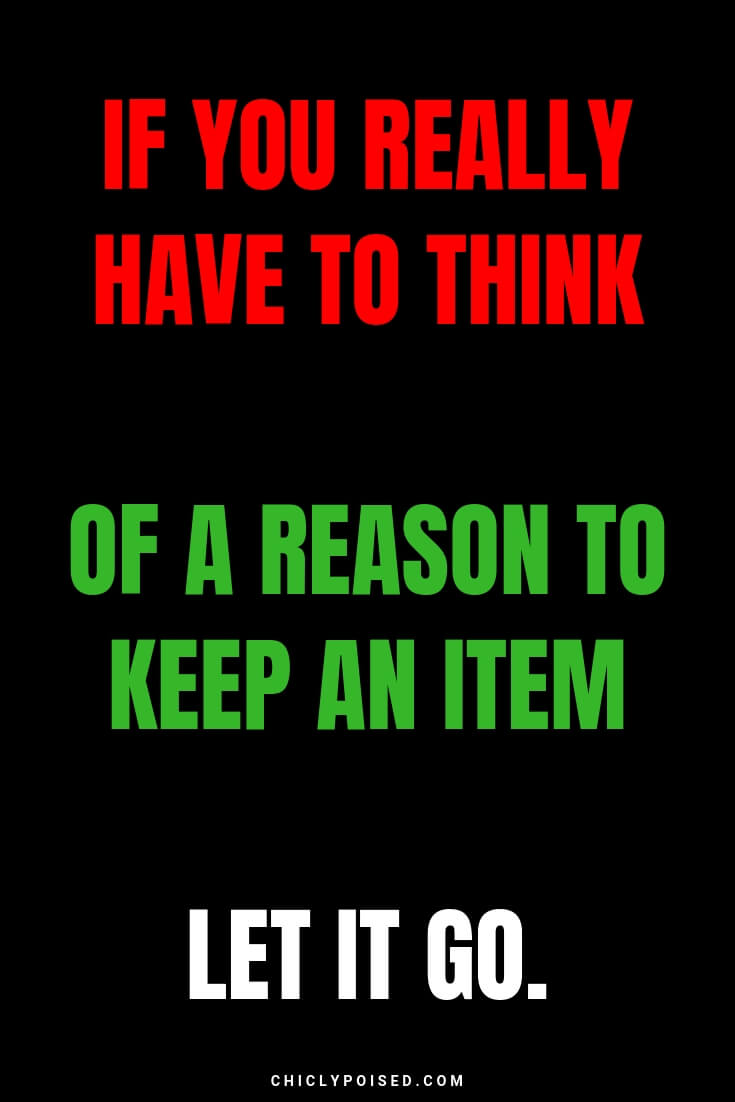 If you really have to think of a reason to keep an item let it go
