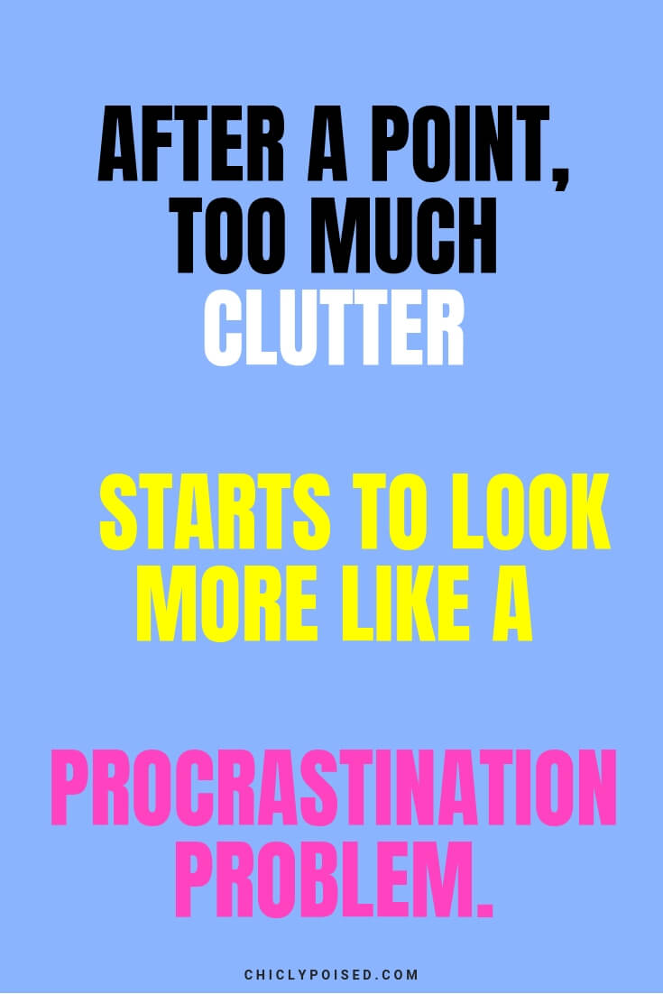 When clutter starts to look like a procrastination problem