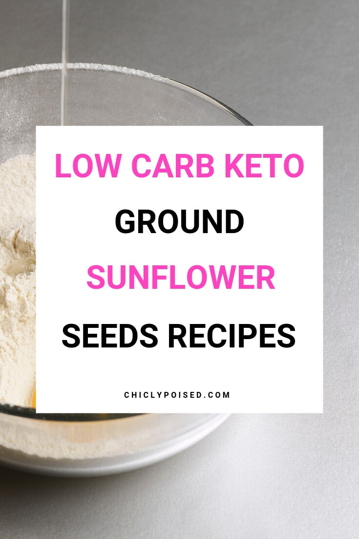 Low Carb Keto Ground Sunflower Seeds Recipes-1