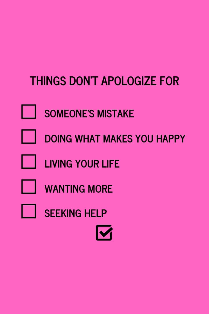 10 Things Don't Apologize For Even When You Think You Should-2