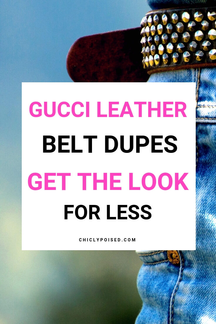 Gucci Leather Belt Dupes. Get The Look For Less