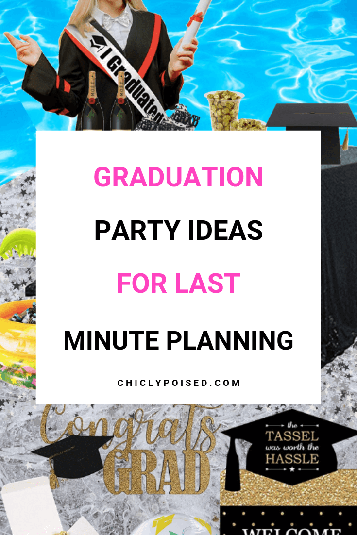 Graduation Party Ideas for last Minute Planning