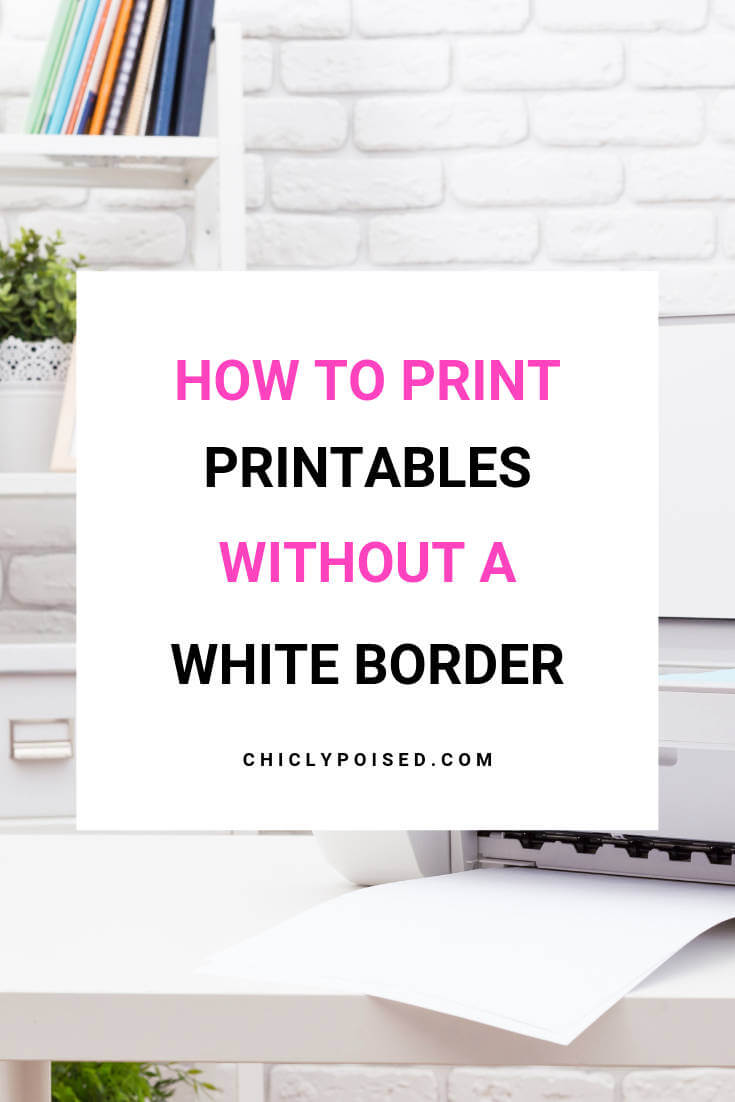 How To Print Printables Without A White Border 1 of 2