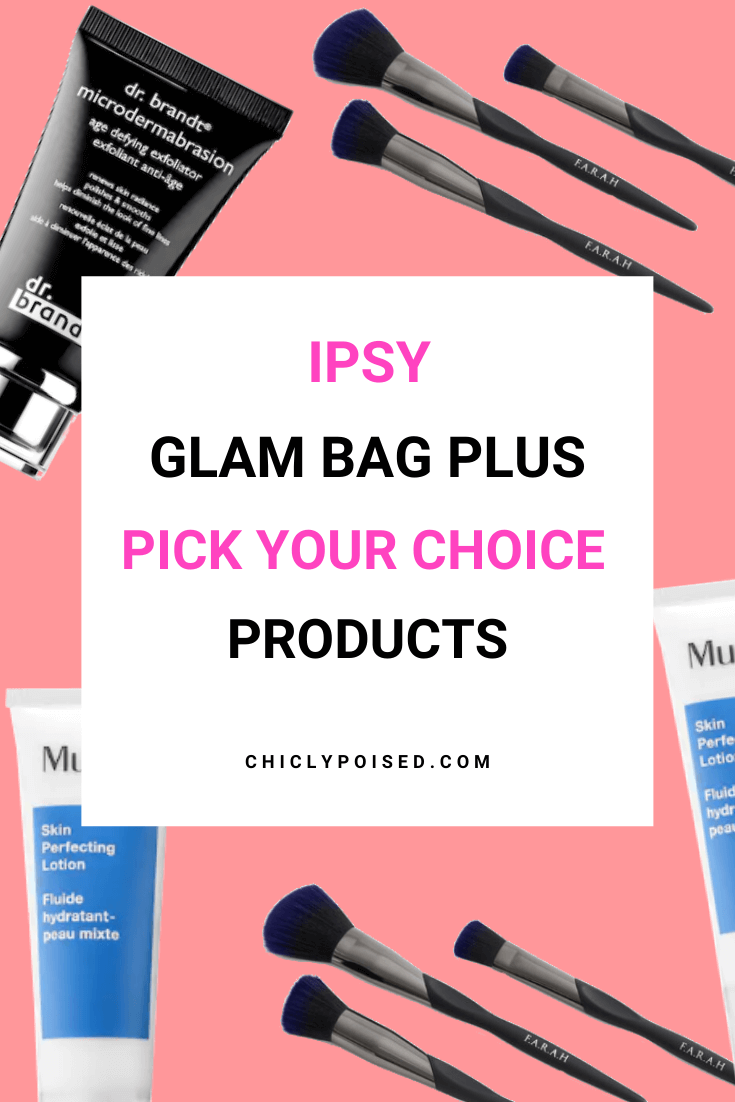 Ipsy Pick Your Choice Products Glam Bag Plus