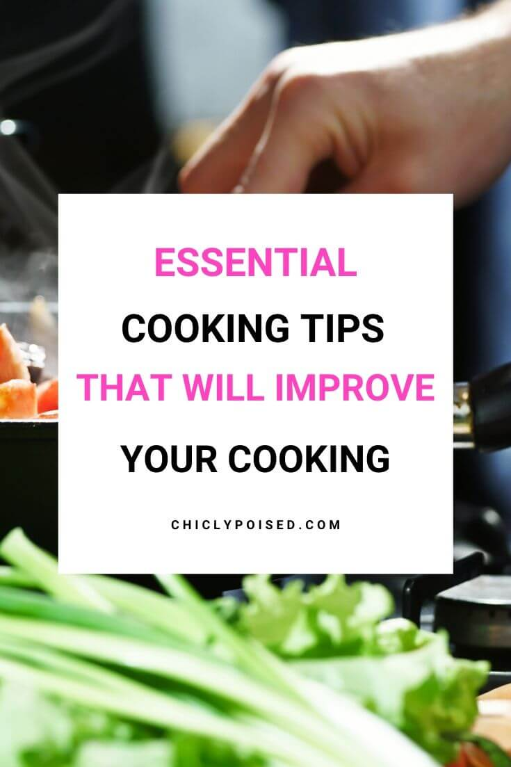 10 Essential Cooking Tips That Will Make You An Amazing Cook 2 of 3