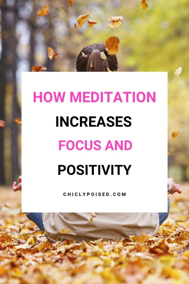 How Meditation Increases Focus and Positivity 2 of 3
