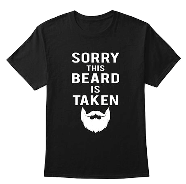 Valentine's Day Gift Ideas for Men -Sorry This Beard is Taken