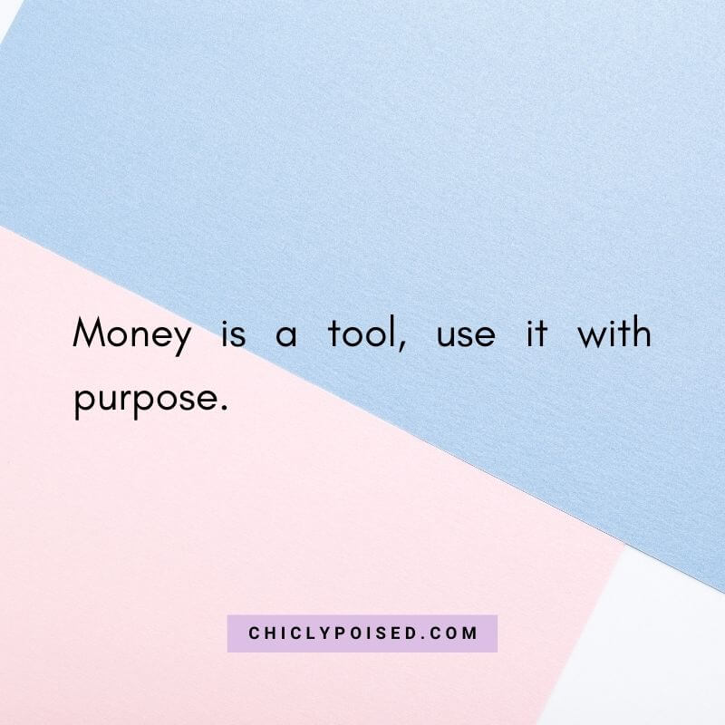 Wasting Money Quotes - Money is a tool, use it with purpose.